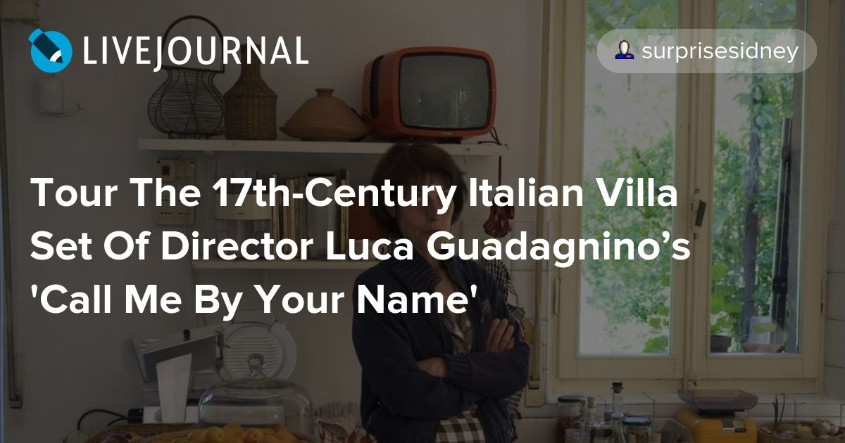 Tour The 17th Century Italian Villa Set Of Director Luca