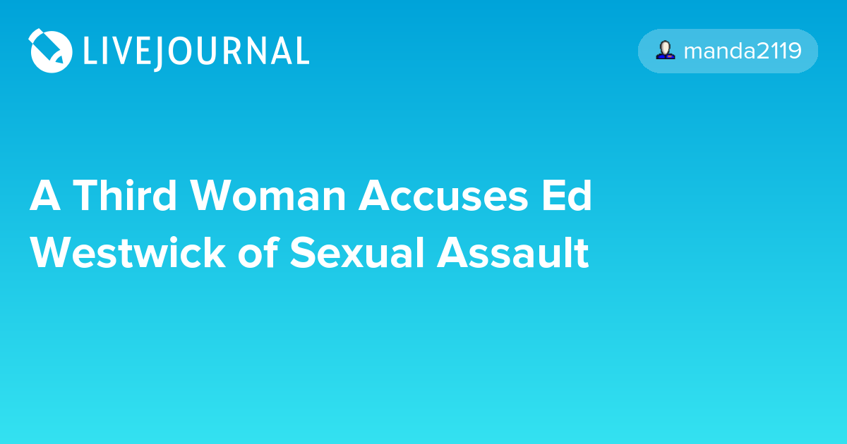A Third Woman Accuses Ed Westwick of Sexual Assault