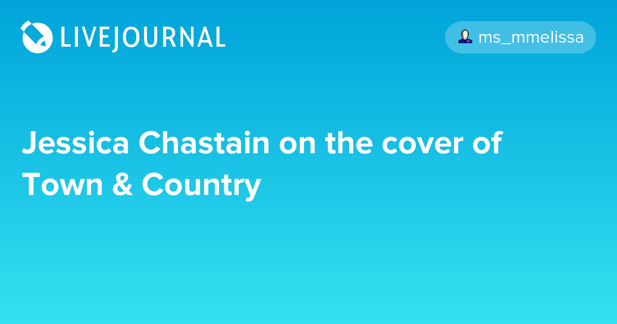 Jessica Chastain on the cover of Town & Country