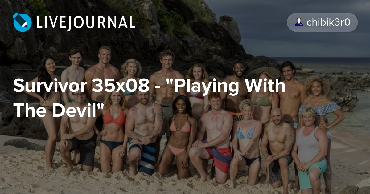 "Survivor 35x08 - ""Playing With The Devil"""