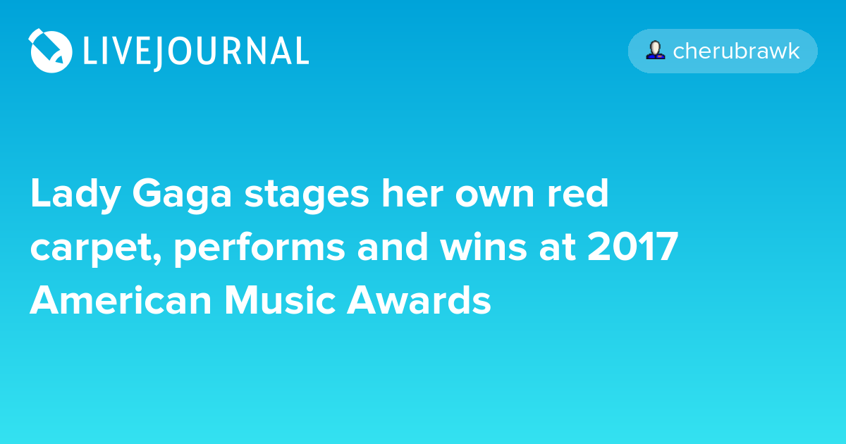 Lady Gaga stages her own red carpet, performs and wins at 2017 American Music Awards