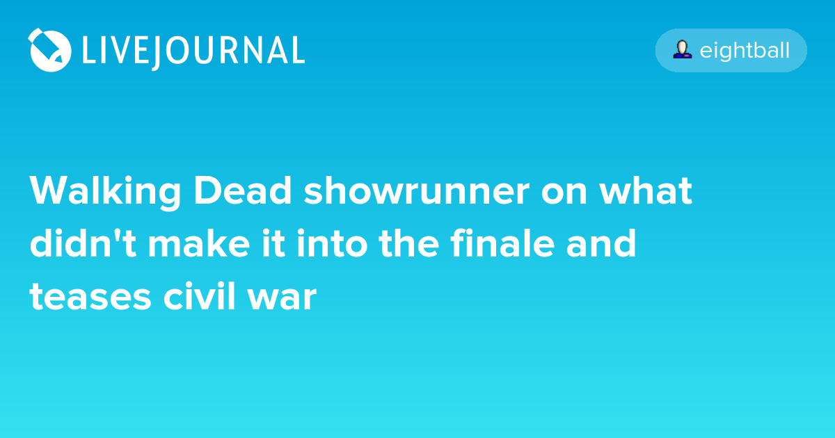 Walking Dead showrunner on what didn't make it into the finale and teases civil war