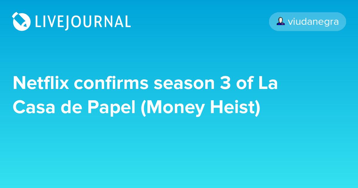 Netflix confirms season 3 of La Casa de Papel (Money Heist