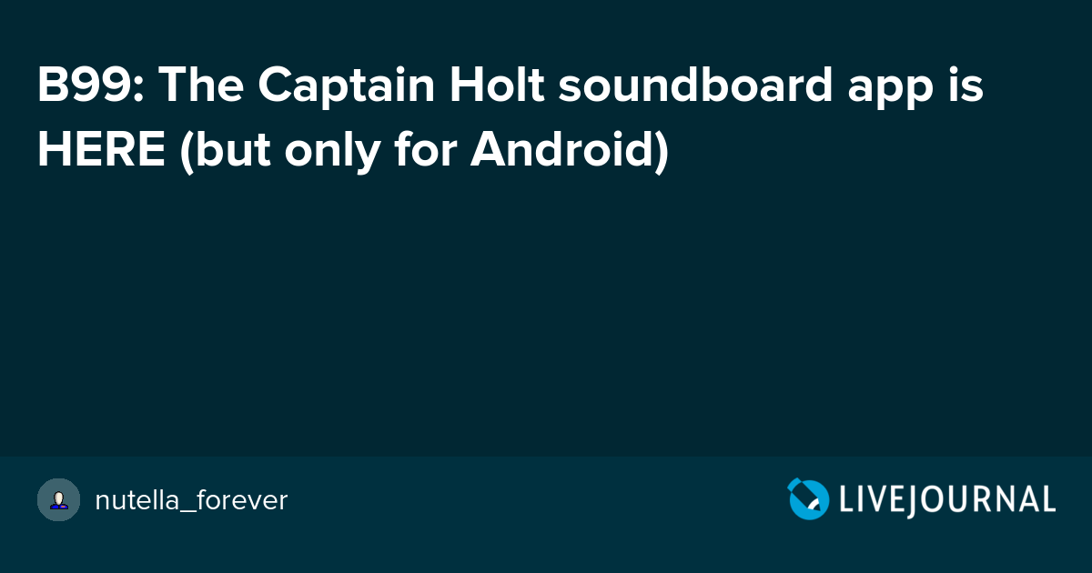 B99: The Captain Holt soundboard app is HERE (but only for