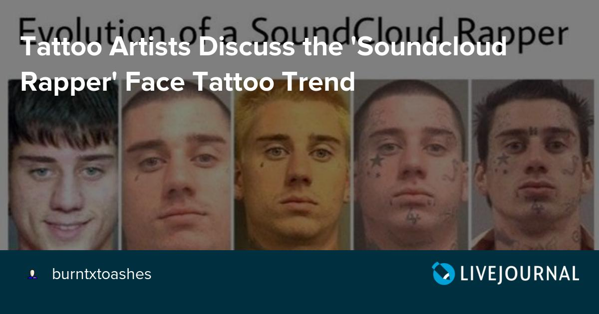 Tattoo Artists Discuss the 'Soundcloud Rapper' Face Tattoo