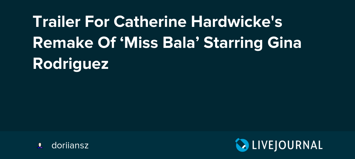 Trailer For Catherine Hardwicke s Remake Of  Miss Bala  Starring Gina  Rodriguez  ohnotheydidnt   68d15c31c4d63