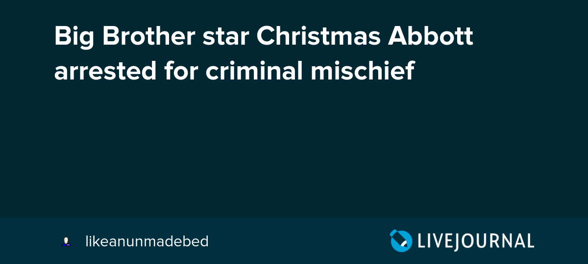 Christmas Abbott Arrested.Big Brother Star Christmas Abbott Arrested For Criminal