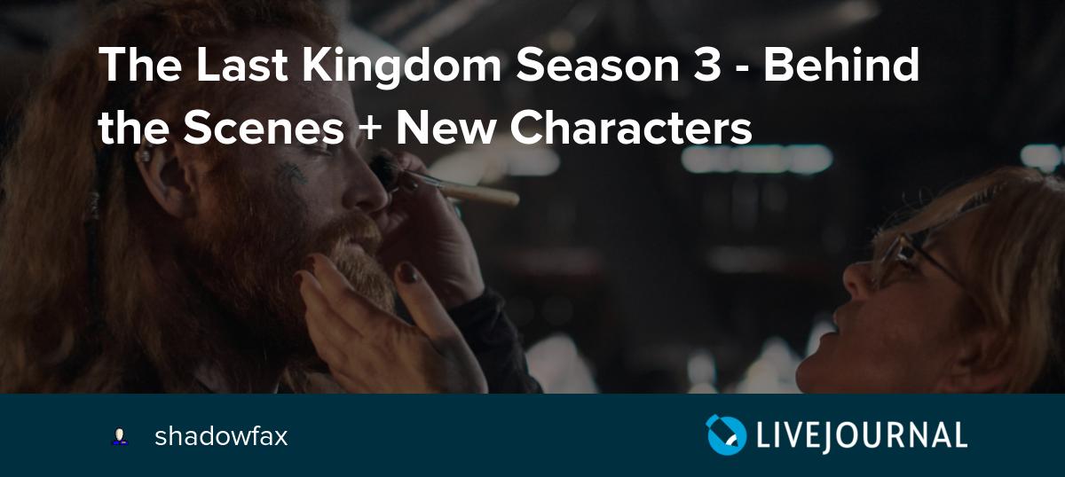The Last Kingdom Season 3 - Behind the Scenes + New Characters