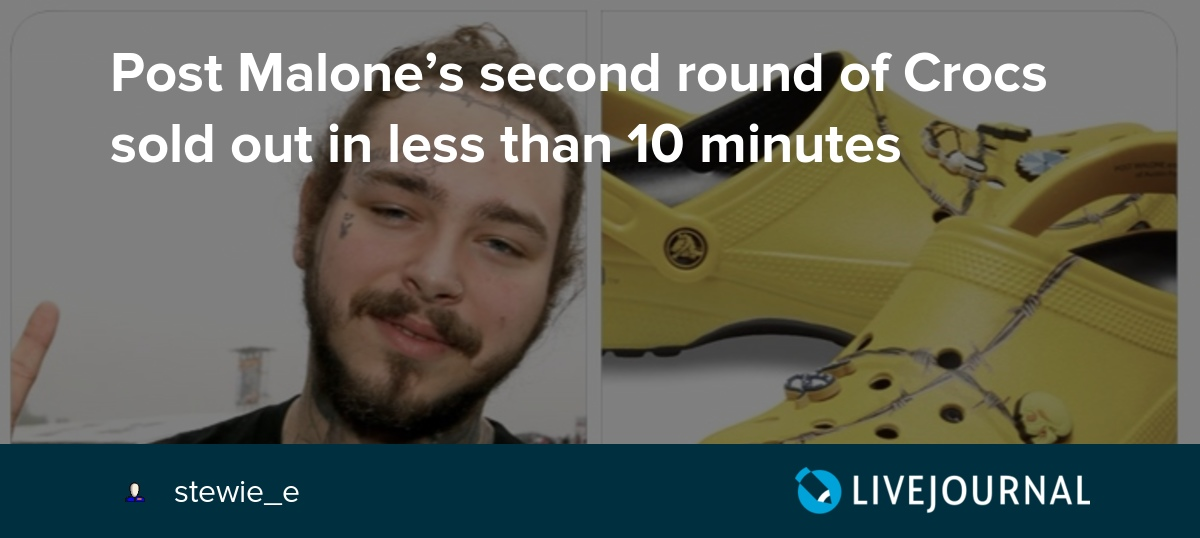 3b6a1a2819c4 Post Malone s second round of Crocs sold out in less than 10 minutes   ohnotheydidnt