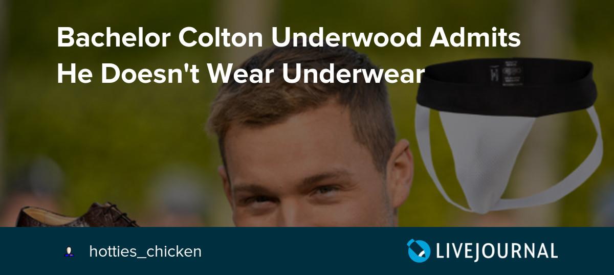 Bachelor Colton Underwood Admits He Doesn't Wear Underwear: ohnotheydidnt ?