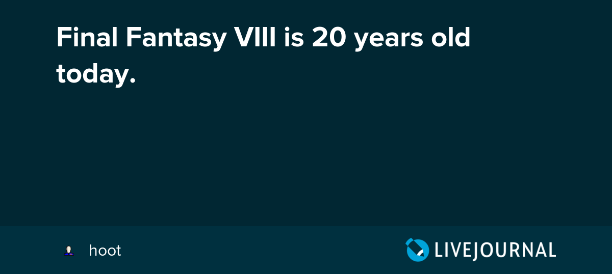 Final Fantasy VIII is 20 years old today : ohnotheydidnt — LiveJournal