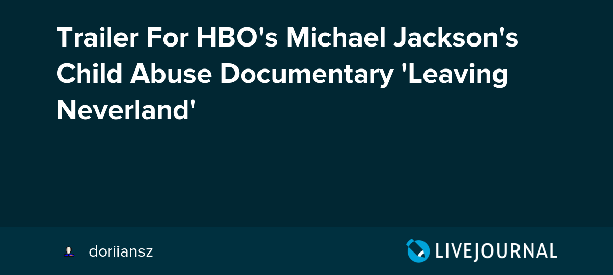 Trailer For HBO's Michael Jackson's Child Abuse Documentary