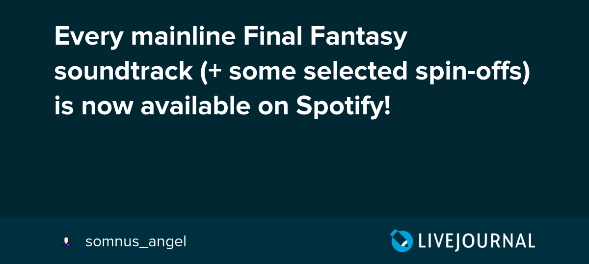 Every mainline Final Fantasy soundtrack (+ some selected spin-offs