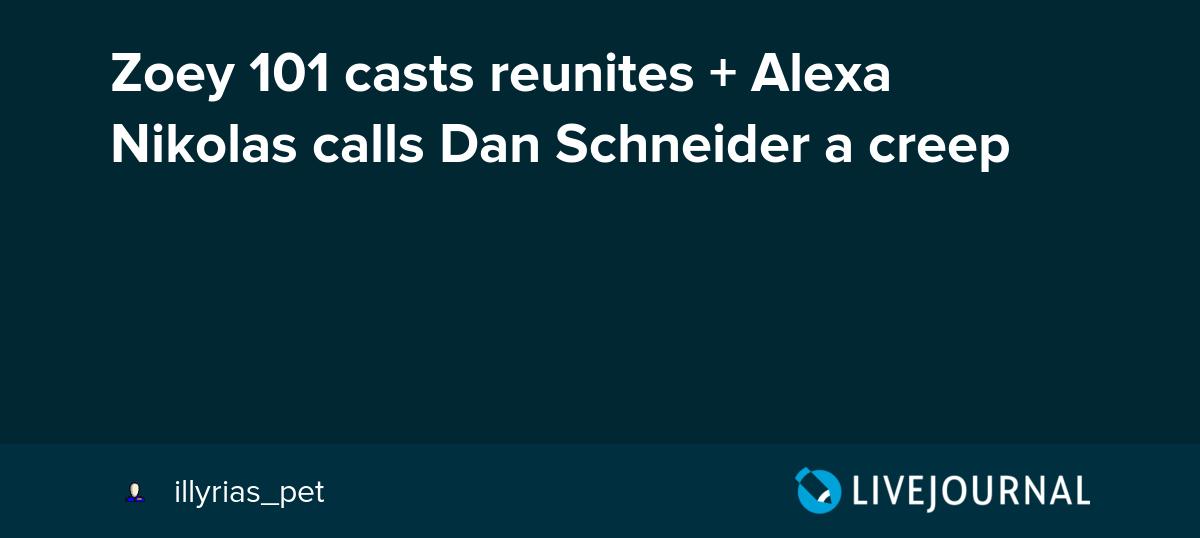 Zoey 101 Casts Reunites Alexa Nikolas Calls Dan Schneider