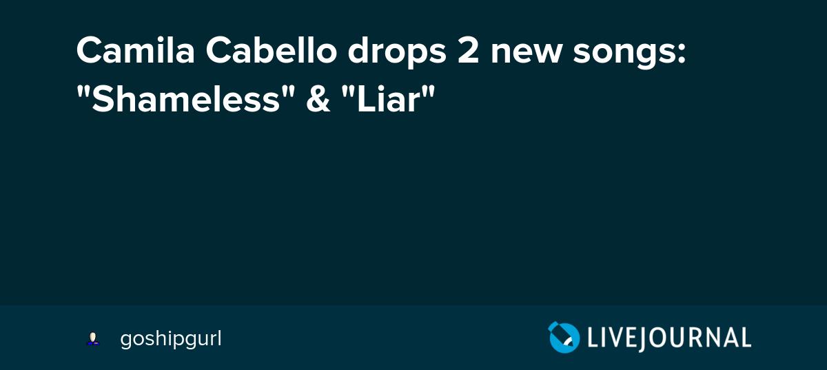 Camila Cabello drops 2 new songs:
