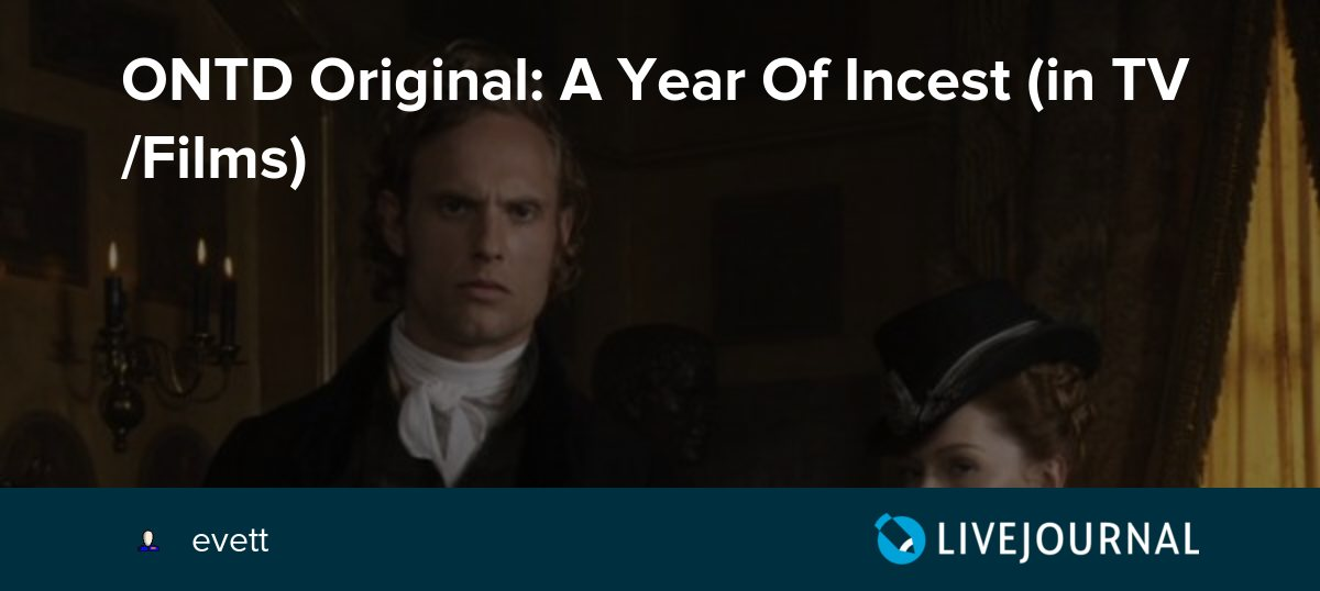 ONTD Original: A Year Of Incest (in TV/Films)