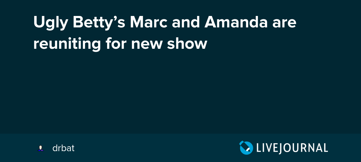 Ugly Betty's Marc and Amanda are reuniting for new show