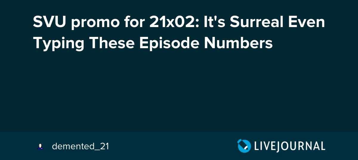 SVU promo for 21x02: It's Surreal Even Typing These Episode Numbers