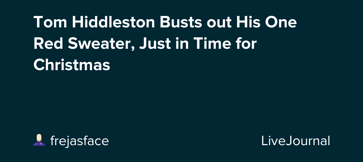 Tom Hiddleston Busts out His One Red Sweater, Just in Time for Christmas