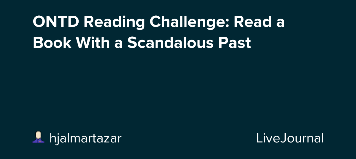 ONTD Reading Challenge: Read a Book With a Scandalous Past
