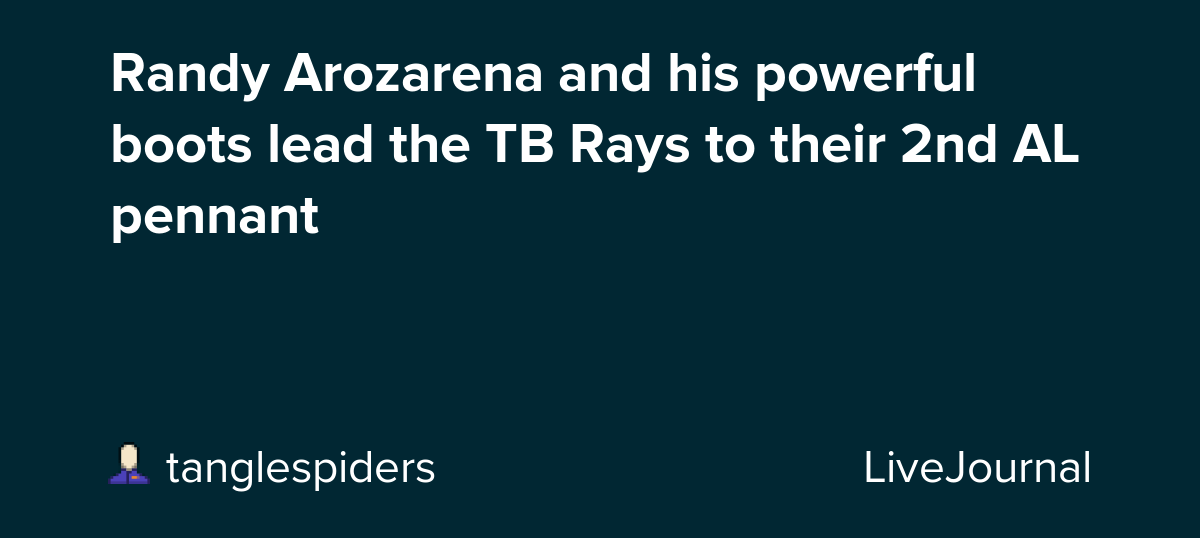 randy arozarena and his powerful boots lead the tb rays to their 2nd al pennant ohnotheydidnt livejournal randy arozarena and his powerful boots