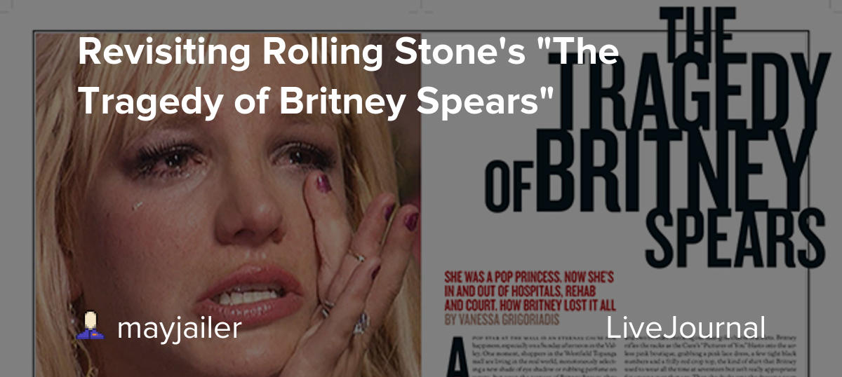 """Revisiting Rolling Stone's """"The Tragedy of Britney Spears"""""""