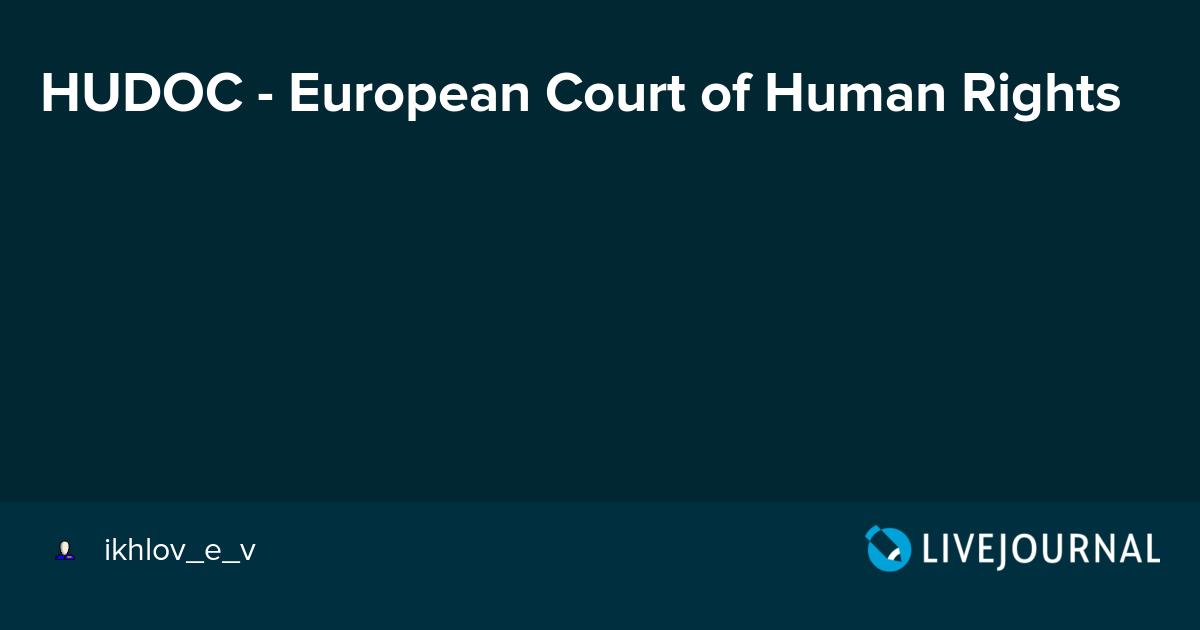 hudoc The latest tweets from echr press (@echr_press) european court of human rights press releases - official | communiqués de presse cour européenne des droits de l'homme - officiel.