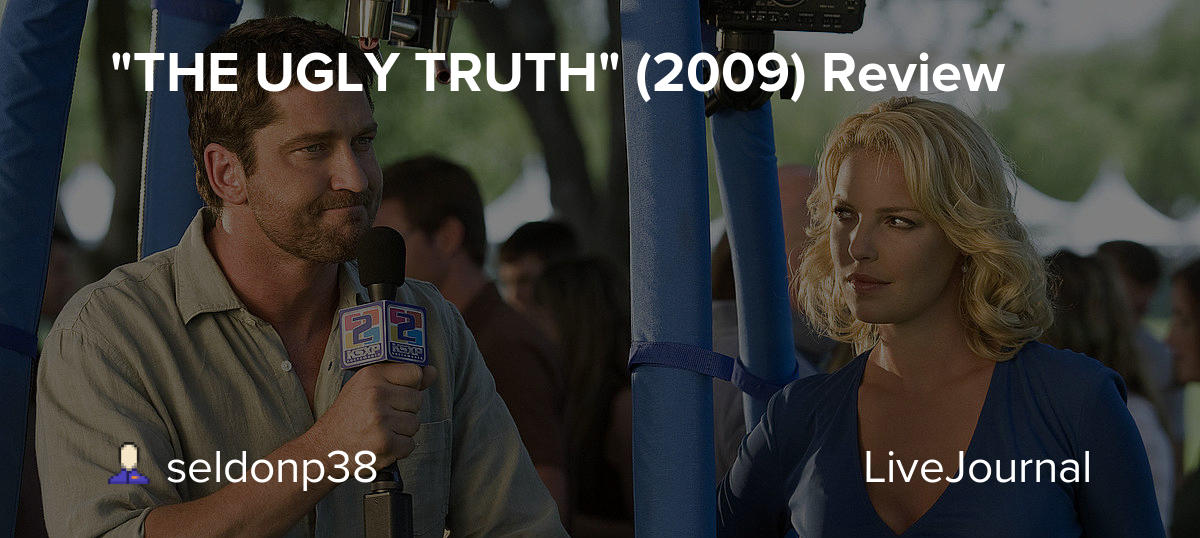 The Ugly Truth 2009 Review Moviebuffs Livejournal