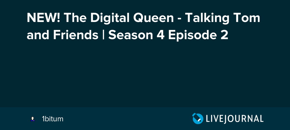 NEW! The Digital Queen - Talking Tom and Friends | Season 4