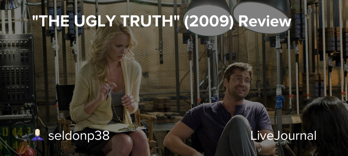 The Ugly Truth 2009 Review Seldonp38 Livejournal