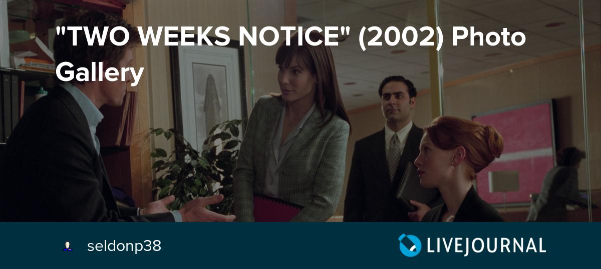 Two Weeks Notice 2002 Photo Gallery Seldonp38 Livejournal
