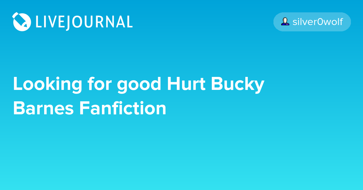 Looking for good Hurt Bucky Barnes Fanfiction : avengers_search