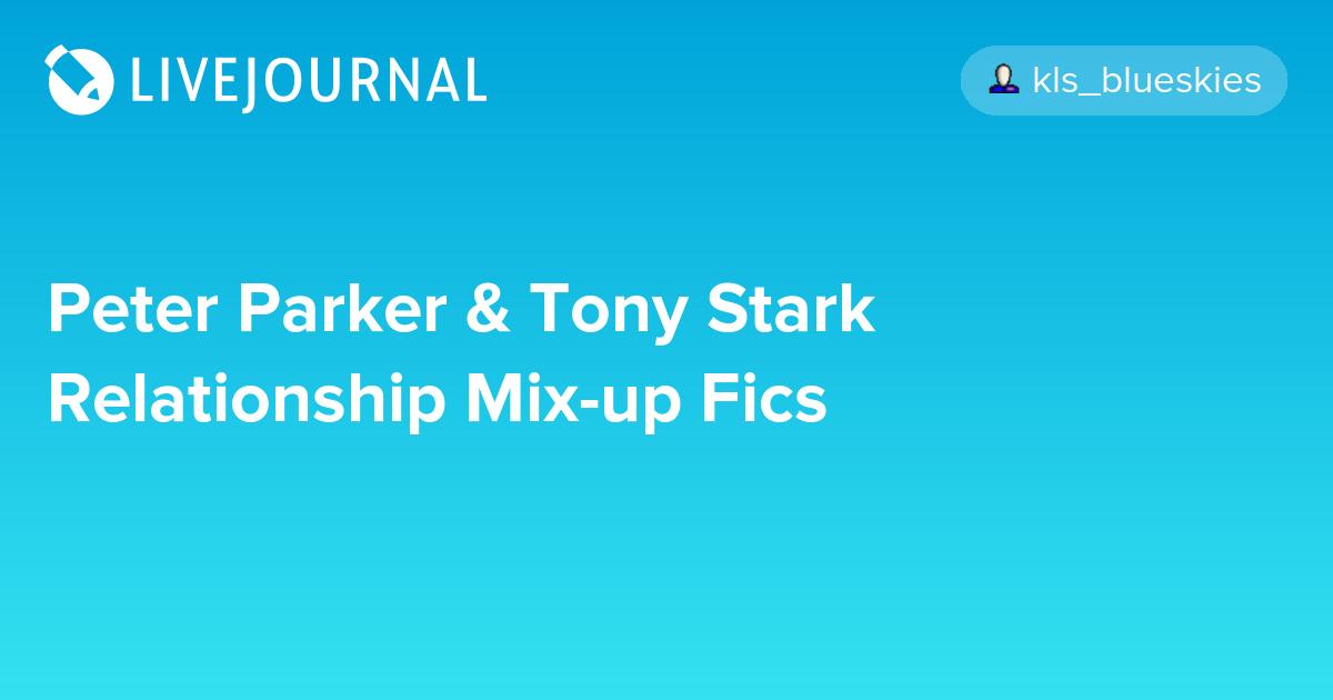 Peter Parker & Tony Stark Relationship Mix-up Fics