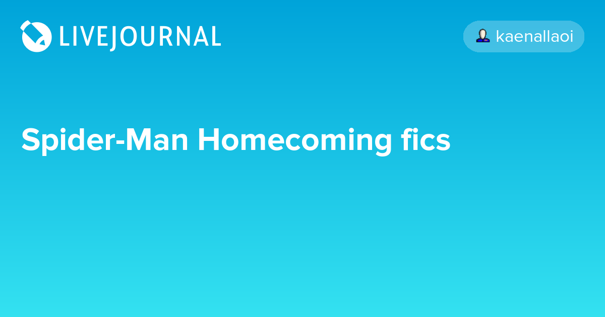 Spider-Man Homecoming fics: avengers_search — LiveJournal