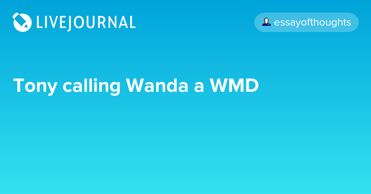 Tony calling Wanda a WMD: avengers_search — LiveJournal