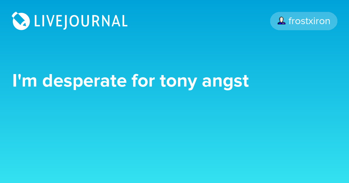 I'm desperate for tony angst: avengers_search — LiveJournal