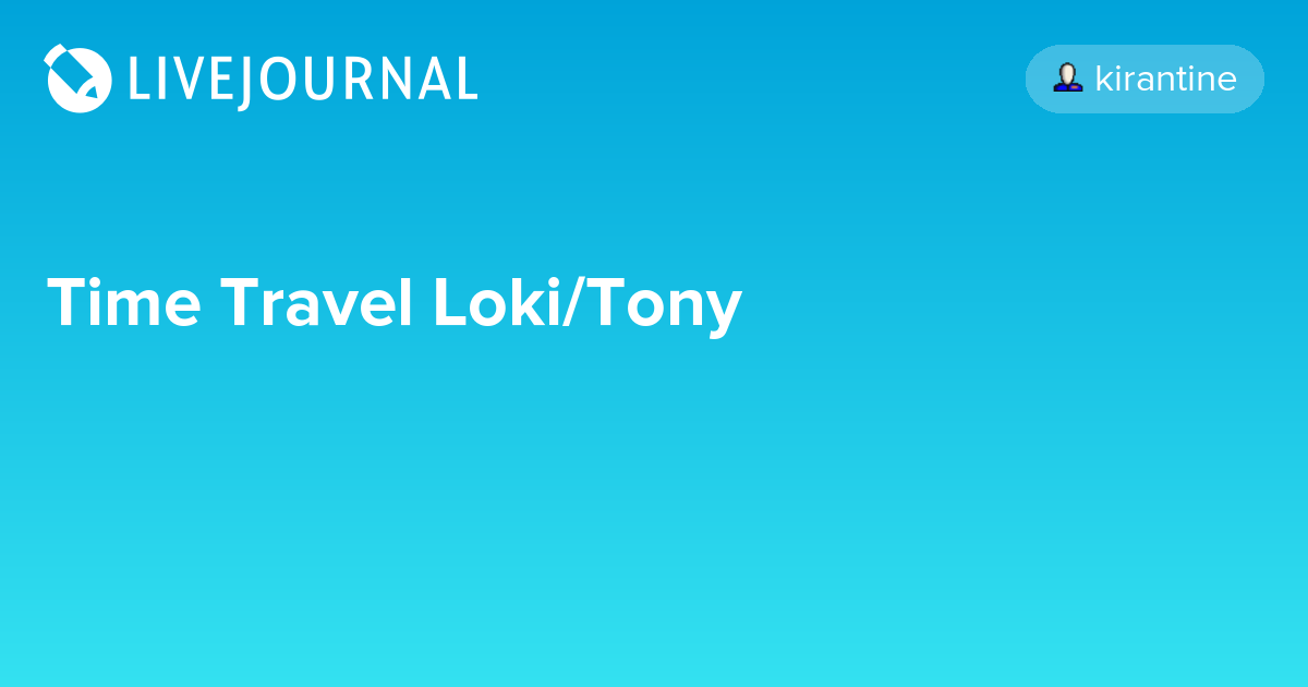Time Travel Loki/Tony: avengers_search — LiveJournal