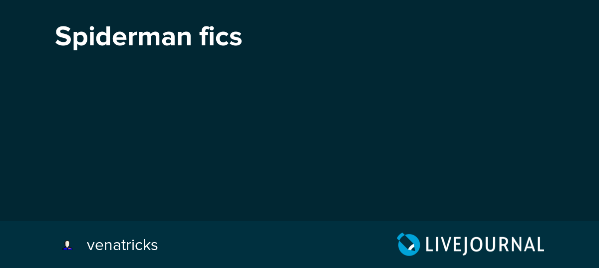 Spiderman fics: avengers_search — LiveJournal
