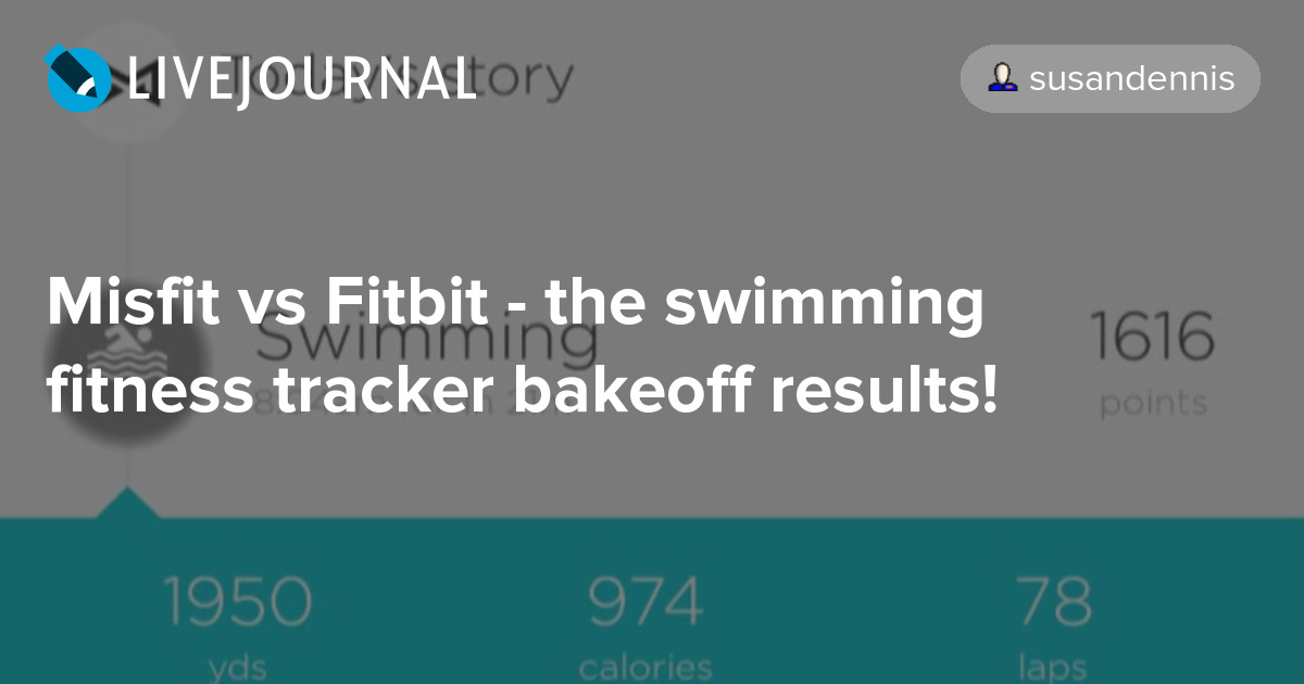 Misfit vs Fitbit - the swimming fitness tracker bakeoff