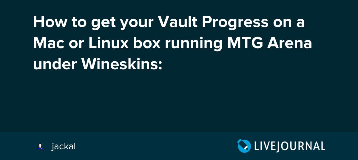 How to get your Vault Progress on a Mac or Linux box running MTG