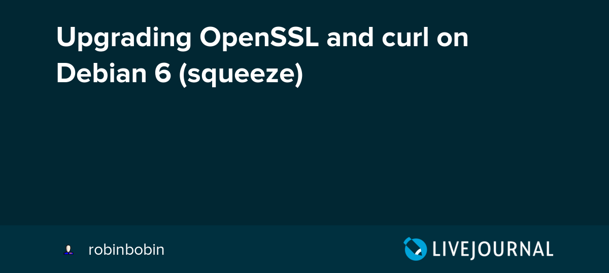 Upgrading OpenSSL and curl on Debian 6 (squeeze