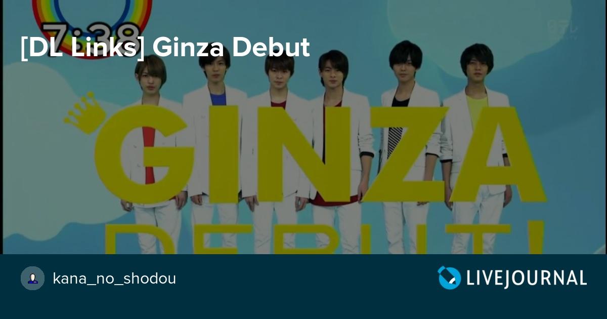 DL Links] Ginza Debut: kana_no_shodou — LiveJournal