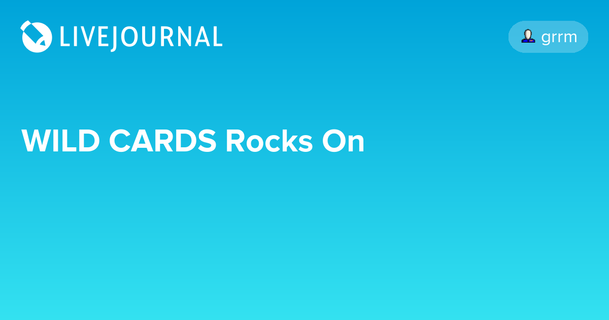 Wild Cards Rocks On Grrm