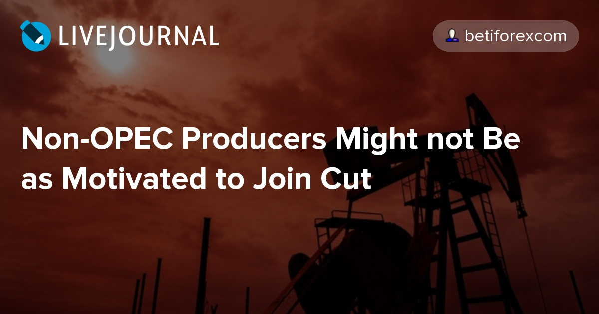 nonopec producers might not be as motivated to join cut