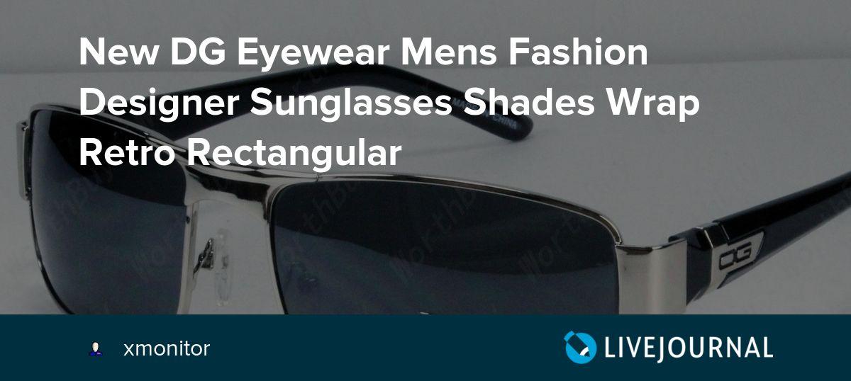 c4c7eda86d1f New DG Eyewear Mens Fashion Designer Sunglasses Shades Wrap Retro  Rectangular: xmonitor — LiveJournal ?