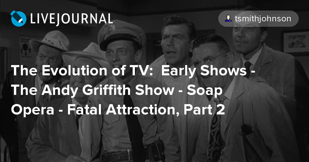 The Evolution of TV: Early Shows - The Andy Griffith Show
