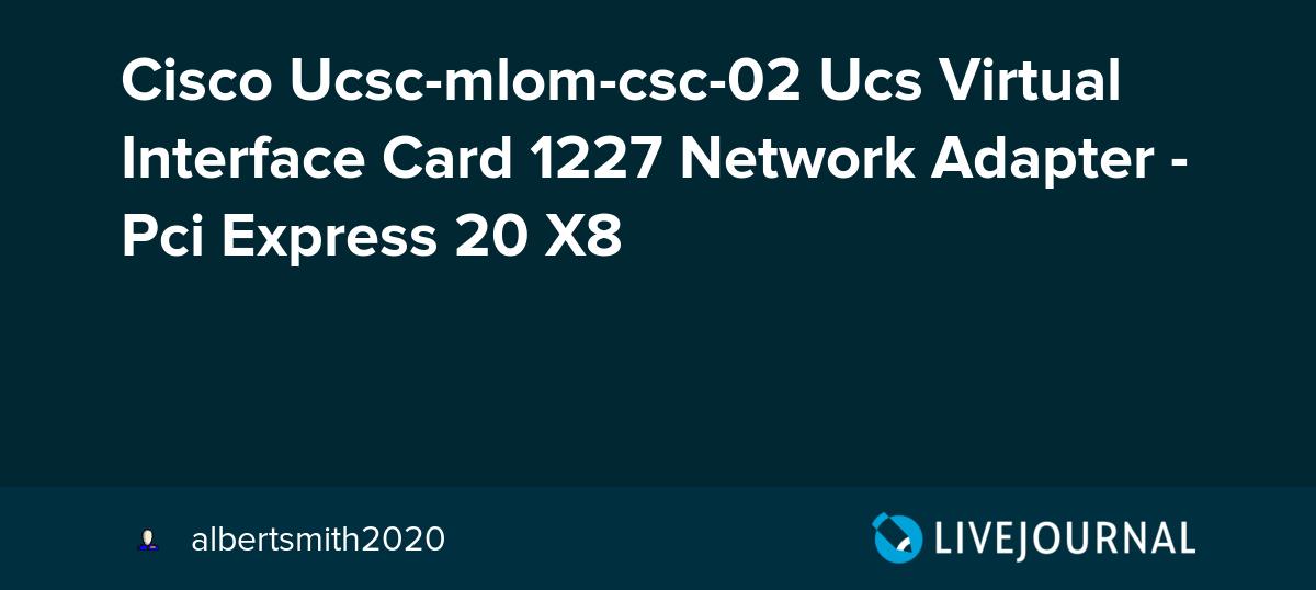 Cisco Ucsc-mlom-csc-02 Ucs Virtual Interface Card 1227