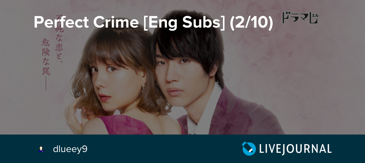 Perfect Crime [Eng Subs] (2/10): dlueey9 — LiveJournal